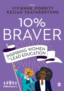 10% braver  : inspiring women to lead education - Porritt, Vivienne