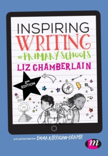Inspiring writing in primary schools - Chamberlain, Liz