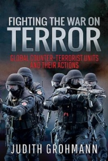 Image for Fighting the war on terror  : global counter-terrorist units and their actions