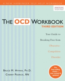 The OCD workbook  : your guide to breaking free from obsessive-compulsive disorder
