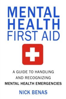 Mental health first aid  : a guide to handling and recognizing mental health emergencies