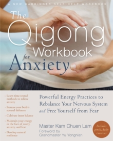 The qigong workbook for anxiety  : powerful energy practices to rebalance your nervous system and free yourself from fear