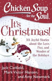 It's Christmas!  : 101 joyful stories about the love, fun, and wonder of the holidays