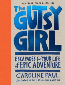 The gutsy girl  : tales for your life of ridiculous adventure