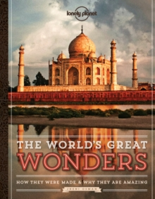 Image for The world's great wonders  : how they were made & why they are amazing