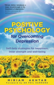 Positive psychology for overcoming depression  : self-help strategies for happiness, inner strength and well-being