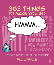 365 things to make you go hmm ..  : a year's worth of class thinking - Sparky Teaching