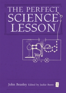 The perfect (Ofsted) science lesson - Beasley, John