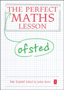 The perfect totally practical maths lesson - Loynd, Ian