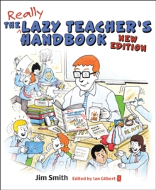 The lazy teacher's handbook  : how your studens learn more when you each less - Smith, Jim