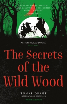 The secrets of the Wild Wood - Dragt, Tonke (Author)