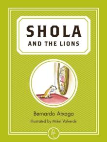 Shola and the lions - Atxaga, Bernardo (Author)