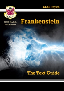 Grade 9-1 GCSE English Text Guide - Frankenstein