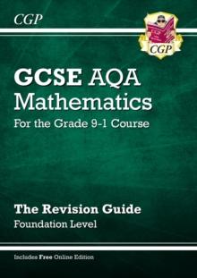 GCSE AQA mathematics  : for the grade 9-1 courseFoundation level,: The revision guide