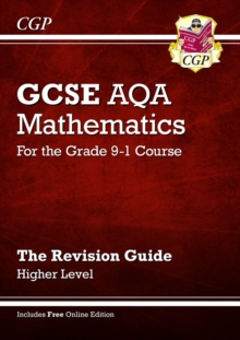 GCSE AQA mathematics  : for the grade 9-1 courseHigher level,: The revision guide