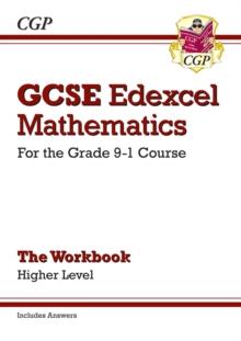 GCSE Edexcel mathematics  : for the grade 9-1 courseHigher level,: The workbook