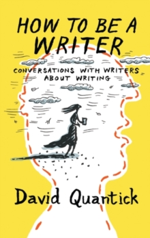 How to be a writer  : conversations with writers about writing