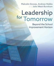 Leadership for tomorrow  : beyond the school improvement horizon - Groves, Malcolm