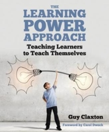 The learning power approach  : teaching learners to teach themselves - Claxton, Guy