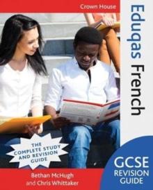 Eduqas GCSE revision guide: French - McHugh, Bethan