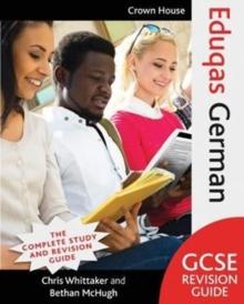 Eduqas GCSE revision guide: German - Whittaker, Chris