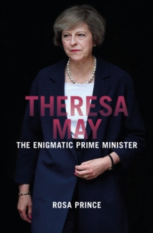Theresa May  : the enigmatic prime minister