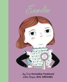 Emmeline  : my first Emmeline Pankhurst - Kaiser, Lisbeth