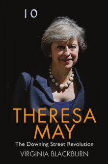 Theresa May  : the Downing Street revolution
