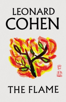 The flame - Cohen, Leonard