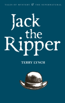 Jack the Ripper : The Whitechapel Murderer