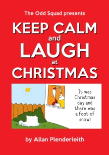 The Odd Squad presents Keep calm and laugh at Christmas