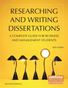 Researching and writing dissertations  : a complete guide for business and management students
