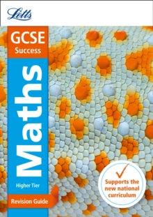 GCSE maths higher  : new 2015 curriculum: Revision guide