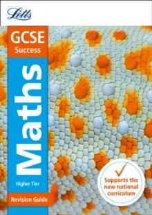 GCSE maths higher  : new 2015 curriculum: Revision guide