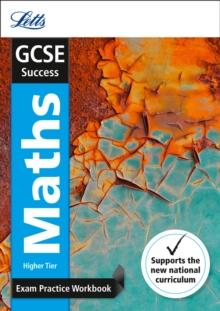 GCSE maths higher  : new 2015 curriculum: Exam practice workbook, with practice test paper