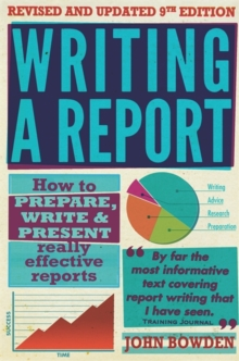 Writing a report  : how to prepare, write & present really effective reports