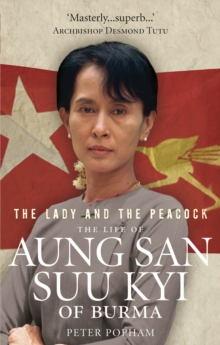 The lady and the peacock  : the life of Aung San Suu Kyi
