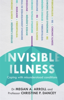 Invisible illness  : coping with misunderstood conditions