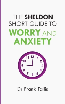 The Sheldon Short Guide to Worry and Anxiety