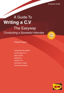 Guide to writing a C.V  : conducting a successful interview