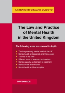 A Straightforward guide to law and practice of mental health in the UK