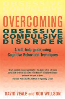 Overcoming obsessive compulsive disorder  : a self-help guide using cognitive behavioral techniques
