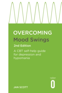 Overcoming mood swings  : a self-help guide using cognitive behavioral techniques