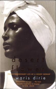Desert flower  : the extraordinary life of a desert nomad