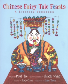 Image for Chinese fairy tale feasts  : a literary cookbook