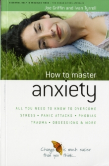 How to master anxiety  : a practical handbook