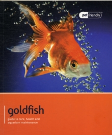 Image for Goldfish - Pet Friendly : Understanding and Caring for Your Pet