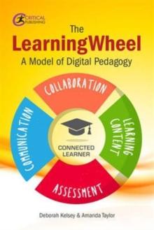 The LearningWheel  : a model of digital pedagogy - Kellsey, Deborah
