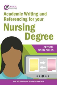 Academic writing and referencing for your nursing degree - Bottomley, Jane