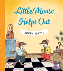 Little Mouse helps out - Jantti, Riikka